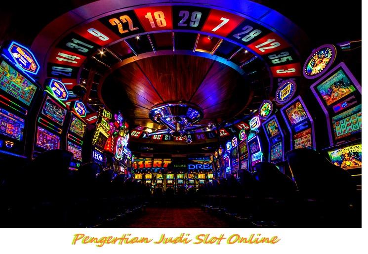 Pengertian Judi Slot Online