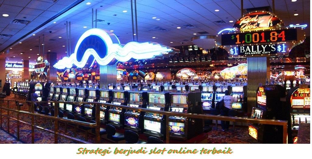 Strategi berjudi slot online terbaik
