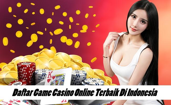 Daftar Game Casino Online Terbaik Di Indonesia